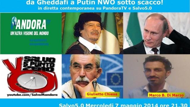 Salvo5.0. Da Gheddafi a Putin – NWO sotto scacco!