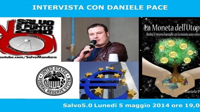 Salvo5.0 intervista Daniele Pace: La moneta dell'utopia!