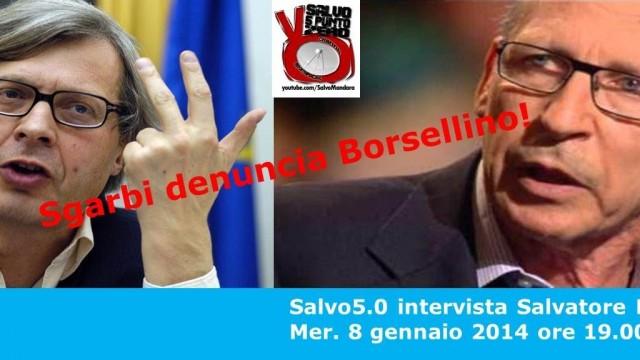 Salvo5.0 intervista Salvatore Borsellino su denuncia Sgarbi. 08/01/2014