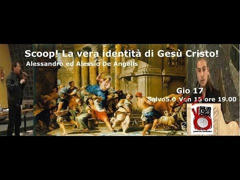 Salvo5.0 Scoop! La vera identità di Gesù Cristo. 17/10/2013