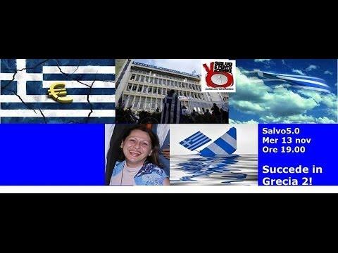 Salvo5.0. SUCCEDE IN GRECIA…(2). 13/11/2013
