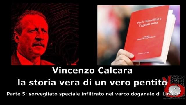 Intervista a Vincenzo Calcara. Parte 5°: sorvegliato speciale infiltrato nel varco doganale di Linate
