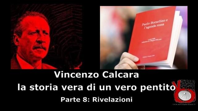 Intervista a Vincenzo Calcara. Parte 8°: rivelazioni