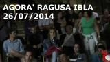 Agorà Ragusa Ibla 26/07/2014 sera