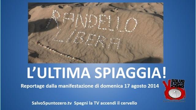 L'ultima spiaggia! Reportage dalla manifestazione per Randello Libera. Domenica 17/08/2014