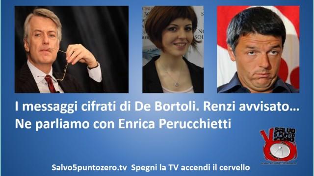 I messaggi cifrati di De Bortoli. Renzi avvisato… Ne parliamo con Enrica Perucchietti. 30/09/2014