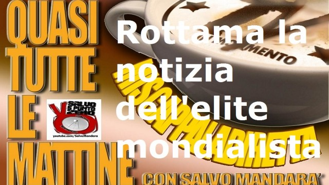 Miscappaladiretta 25/09/2014. Rottama la notizia dell'elite mondialista!