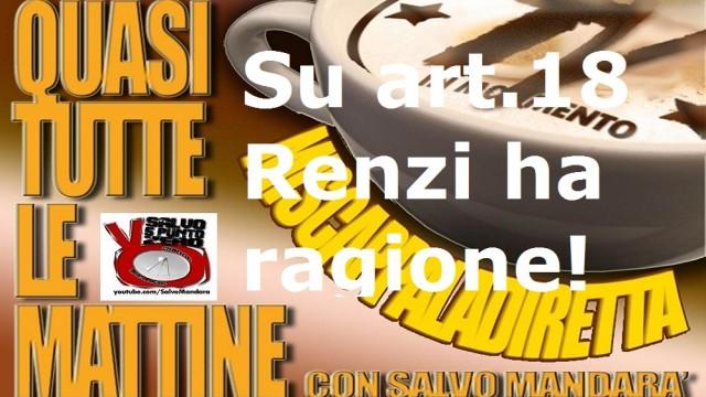 Miscappaladiretta 30/09/2014. Sull'articolo 18 Matteino Cip6 Titolo V Renzi ha ragione!