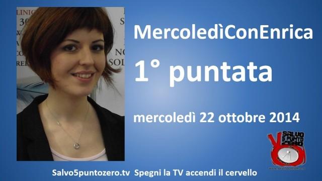 MercoledìConEnrica di Enrica Perucchietti. 1° Puntata. 22/10/2014
