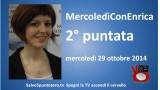 MercoledìConEnrica di Enrica Perucchietti. 2° Puntata. 29/10/2014