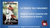 La Trinità dell'inganno! Gesù: le nuove scoperte che riscriveranno la storia! Con Alessandro De Angelis. 20/10/2014