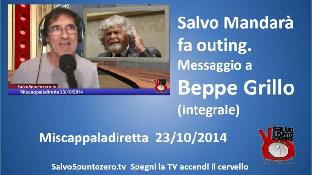 Miscappaladiretta 23/10/2014. Salvo Mandarà fa outing. Messaggio a Beppe Grillo (integrale)