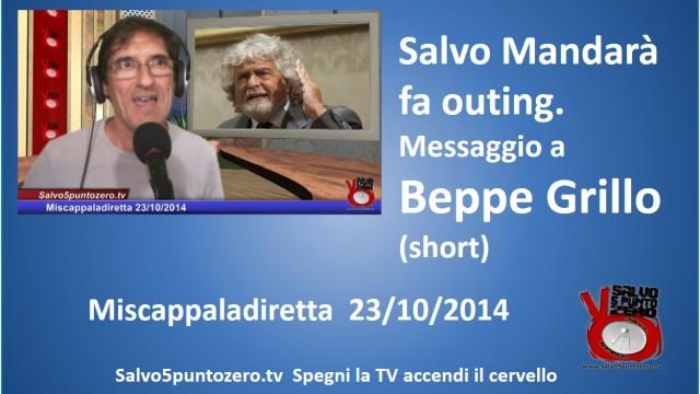 Miscappaladiretta 23/10/2014. Salvo Mandarà fa outing. Messaggio a Beppe Grillo (short)