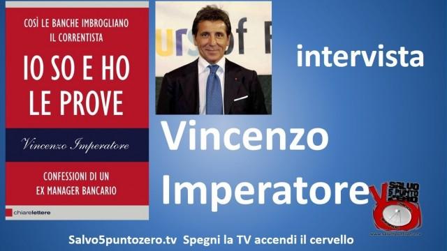 Intervista a Vincenzo Imperatore, autore del libro 'Io so e ho le prove'. 11/11/2014