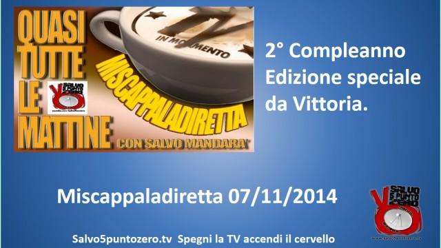 Miscappaladiretta 07/11/2014. 2° Compleanno. Edizione speciale da Vittoria