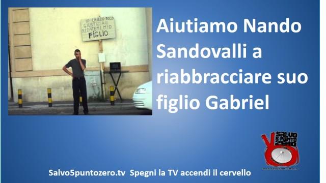 Aiutiamo Nando Sandovalli a riabbracciare suo figlio Gabriel. 13/11/2014