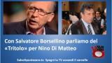 Con Salvatore Borsellino parliamo del 'tritolo' per Nino Di Matteo. 14/11/2014
