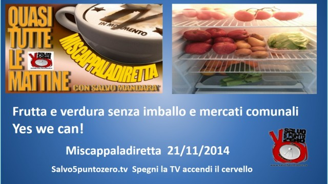 Miscappaladiretta 21/11/2014. Mercati comunali? Yes we can! La lotta continua!
