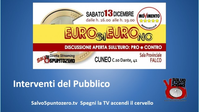 Cuneo, Euro Si Euro No. 13/12/2014. Interventi del Pubblico
