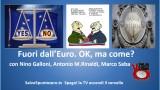 Fuori dall'Euro. Ok, ma come? Con Nino Galloni, Antonio Rinaldi, Marco Saba. 11/12/2014