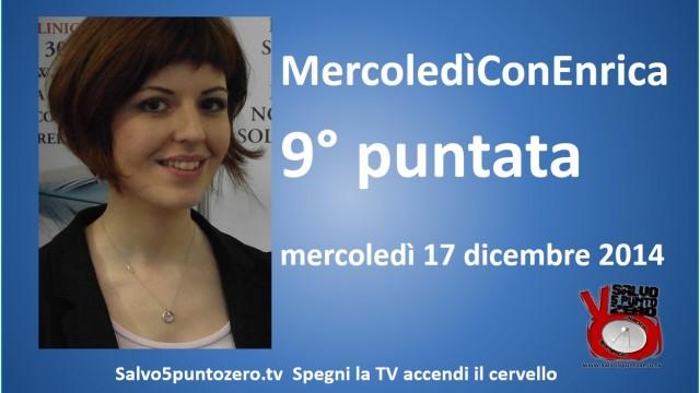 MercoledìConEnrica di Enrica Perucchietti. 9° Puntata. 17/12/2014
