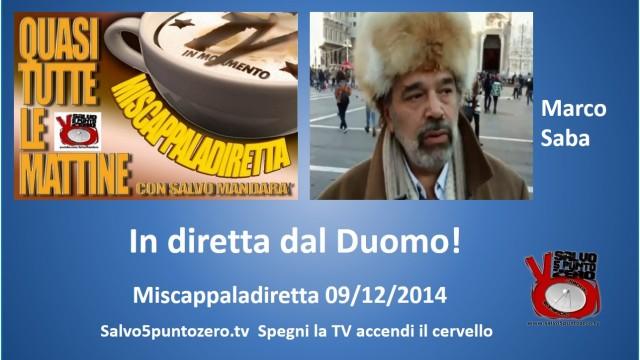 Miscappaladiretta 09/12/2014. Con Marco Saba dal Duomo di Milano