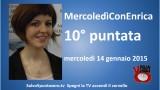 MercoledìConEnrica di Enrica Perucchietti. 10° Puntata 14/01/2015