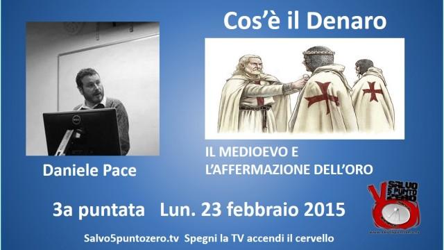 Cos'è il denaro di Daniele Pace. 3a Puntata. Il medioevo e l'oro.