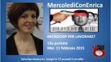 MercoledìConEnrica di Enrica Perucchietti. 13a Puntata. Microchip per lavorare? 11/02/2015