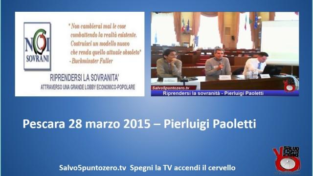 Riprendersi la sovranità – Pescara – Intervento di Pierluigi Paoletti. 28/03/2015