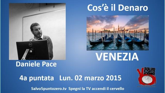 Cos'è il denaro di Daniele Pace. 4a Puntata. Venezia. 02/03/2015