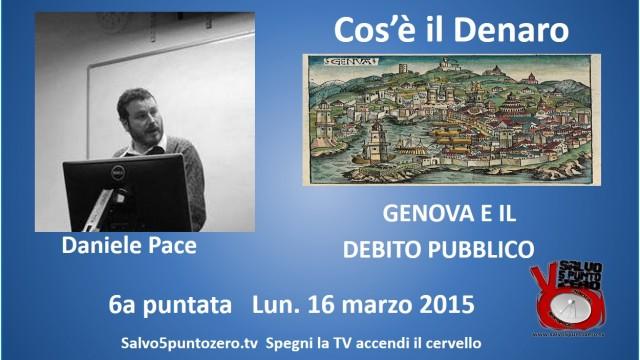 Cos'è il denaro di Daniele Pace. 6a Puntata. Genova e il debito pubblico. 16/03/2015