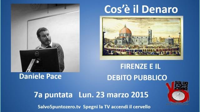Cos'è il denaro di Daniele Pace. 7a Puntata. Firenze e il debito pubblico. 23/03/2015