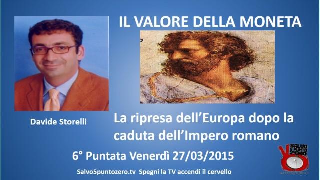 Il valore della moneta di Davide Storelli. 6a Puntata. La ripresa dell'Europa dopo la caduta dell'Impero romano.