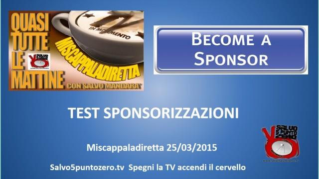 Miscappaladiretta 25/03/2015. Test SPONSORIZZAZIONI