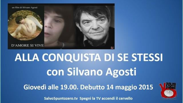 Alla conquista di se stessi di Silvano Agosti. 1a Puntata. 14/05/2015