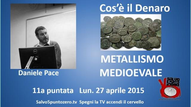 Cos'è il denaro di Daniele Pace. 11a Puntata. Il metallismo medioevale.