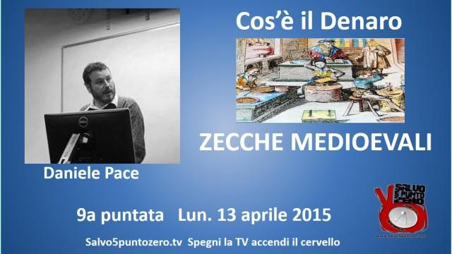 Cos'è il denaro di Daniele Pace. 9a Puntata. Zecche medioevali. 13/04/2015