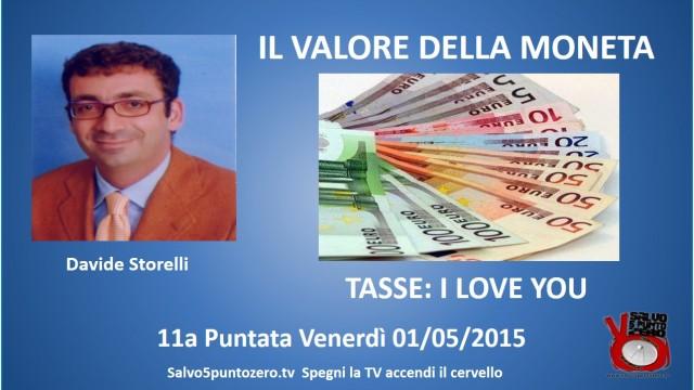 Il valore della moneta di Davide Storelli. 11a Puntata. Tasse, I love you. 01/05/2015