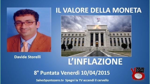 Il valore della moneta di Davide Storelli. 8a Puntata. L'inflazione. 10/04/2015