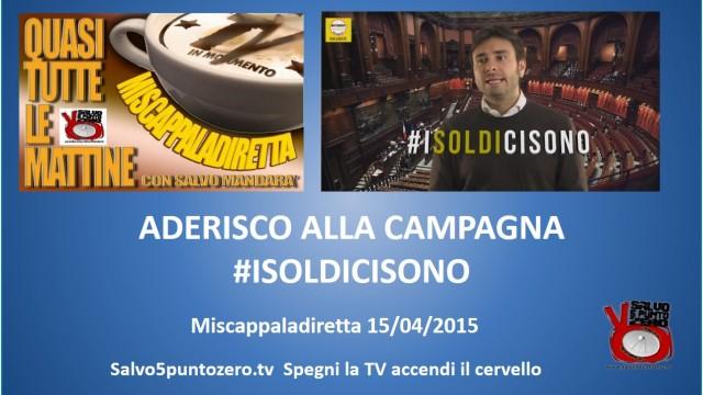 Miscappaladiretta 15/04/2015 Parte 2a. Aderisco alla campagna #ISOLDICISONO di Alessandro Di Battista.