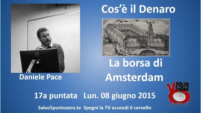 Cos'è il denaro di Daniele Pace. 17a Puntata. La borsa di Amsterdam. 08/06/2015