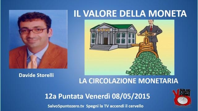 Il valore della moneta di Davide Storelli. 12 Puntata. La circolazione monetaria. 08/05/2015.