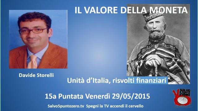 Il valore della moneta di Davide Storelli. 15a Puntata. Unità d'Italia, risvolti finanziari
