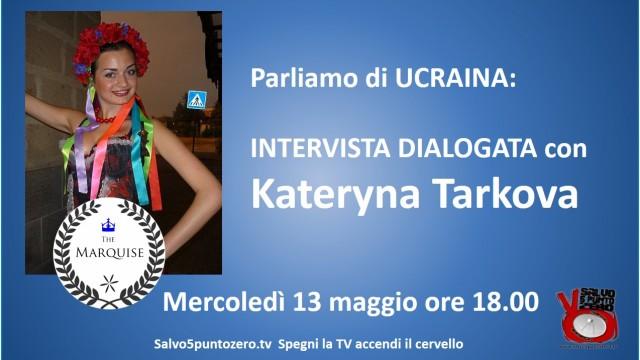 Parliamo di Ucraina. Intervista dialogata con Kateryna Tarkova.