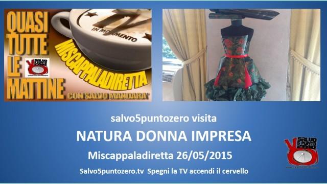 Miscappaladiretta visita Natura Donna Impresa. Milano. 26/05/2015