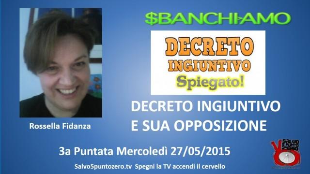 Sbanchiamo di Rossella Fidanza. 3a Puntata. Decreto ingiuntivo e sua opposizione. 27/05/2015