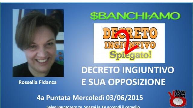 Sbanchiamo di Rossella Fidanza. 4a Puntata. Decreto ingiuntivo e sua opposizione. 2a parte. 03/06/2015