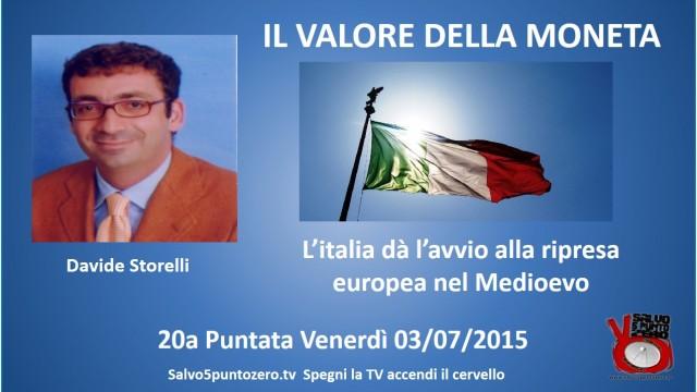 Il valore della moneta di Davide Storelli. 20a Puntata. L'italia dà l'avvio alla ripresa europea nel Medioevo. 03/07/2015