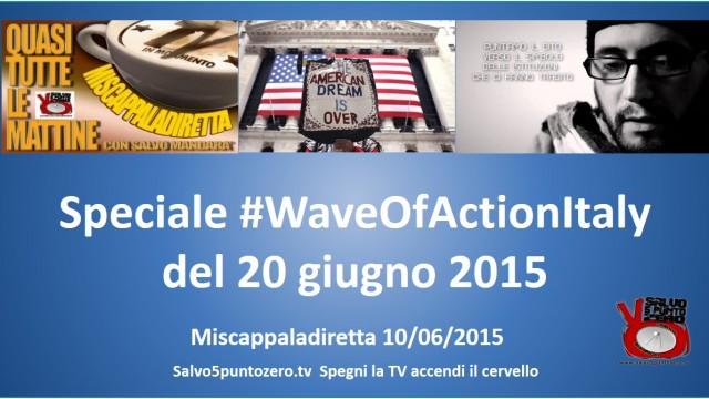 Miscappaladiretta 10/06/2015. Speciale #WaveOfActionItaly con Mason Massy James